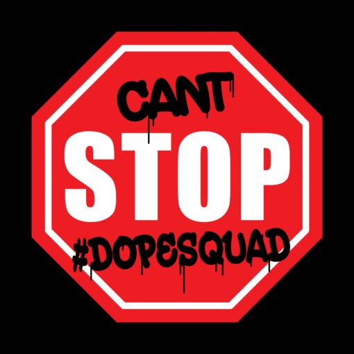 cant stop #dopesquad